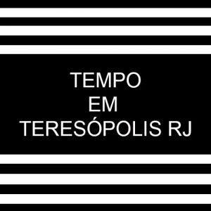 Previsão do Tempo para Teresópolis, Petrópolis e Nova Friburgo RJ
