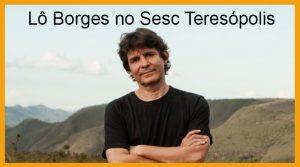 Lô Borges no Sesc Teresópolis